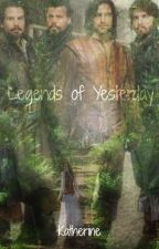 Legends of Yesterday [The Musketeers] by katherinep97