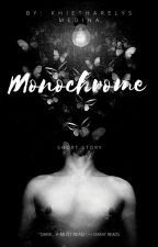 Monochrome (#Wattys2018) by Broken_Orbit