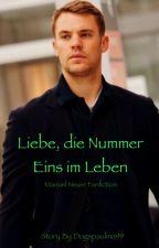 Liebe, die Nummer eins im Leben {Manuel Neuer FF Fortsetzung}  by Dogspaulina99