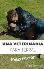 Una Veterinaria Para Terral (#PNovel) by SolangeDalSanto