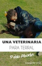 Una Veterinaria Para Terral (#PNovel) by SolangeDalSanto