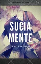 Sucia Mente -Fonnie- by MelaniLemmon