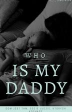 Who is my daddy ? by K_-_Tomlinson