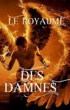 Le royaume des Damnés by wakatepebabouune