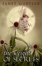 The Weight of Secrets by JanetGurtler
