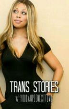 Trans Stories by YouCanPeeNextToMe