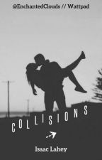 Collisions ⇢ Isaac Lahey by EnchantedClouds