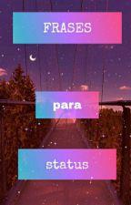 Frases para status ❤ by AnnyCaroline35