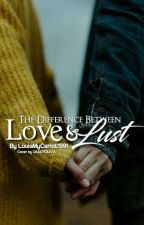 The Difference Between Love and Lust {Larry}•{BDSM}•{Hybrid}•{MPreg} by LouisMyCarrot1991