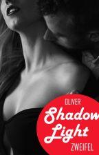 SHADOW LIGHT - Zweifel by Mojestic