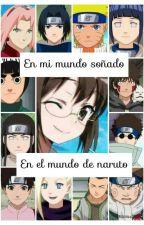 En Mi Mundo Soñado, El Mundo De Naruto by DurleyUchiha