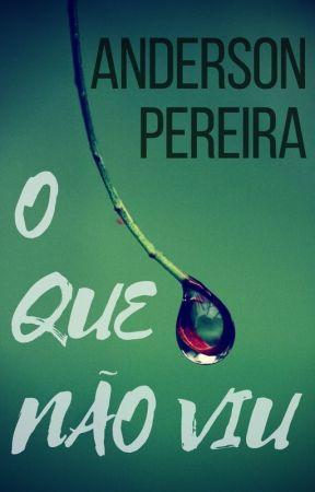 O que não viu by Ander-Pereira