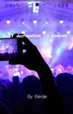 Next destination--> famous  by Biiirdie