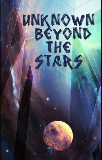Unknown beyond the stars/Непознат отвъд звездите