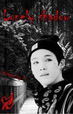 Lonely shadow (BTS Suga ff) by Z-Tan1