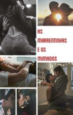 As Marrentinhas e os Mimados by WannyPequena