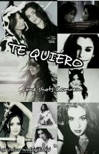 Te Quiero-One Shots Camren by UnicornioCorolido4