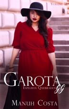 Garota G.G II (DEGUSTAÇÃO) by MahnicosBooks