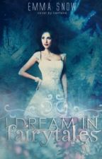 I Dream In Fairy Tales by Dreaming_Love