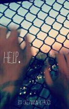 Help. by dreamonhighrock