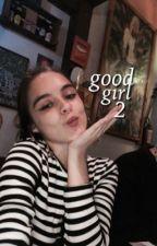 Good Girl | Matthew Espinosa - 2º temporada by sweetbdy