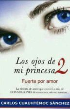 Los ojos de mi princesa 2 by SolDelgadillo