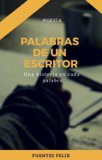 Palabras de un escritor by FuentesFelix