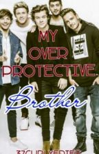 My Overprotective Brother (One Direction Fanfiction) by citlalli-11