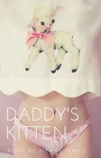 Daddy's Kitten | Completed ✓ (EDITING)  by LayliKitten