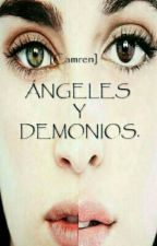 Ángeles y Demonios. by mine_is_Camila3