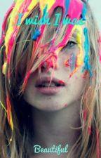 I wish I was beautiful  by Atkinswebb