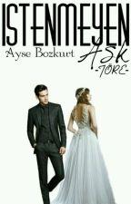 İSTENMEYEN AŞK TÖRE -1- by kitaphazinem_xx