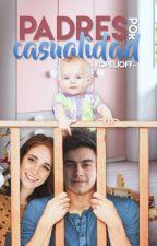 Padres por casualidad | Aguslina by -Kopelioff-