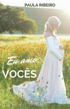 Eu Amo Vocês. by paularibeiro39