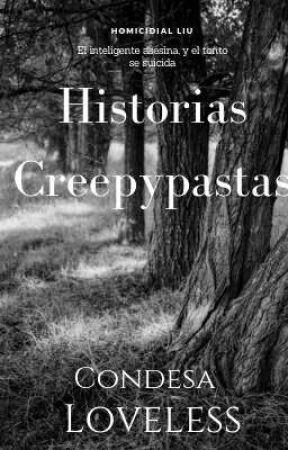 Historias Creepypastas.  by Oxanna-chan