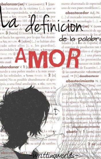 La definición de la palabra amor [Próximamente]