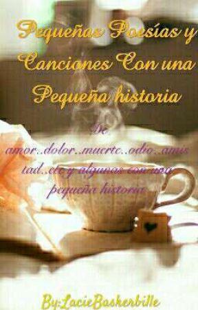 Pequeñas Poesías Y Canciones Con Alguna Pequeña Historia by LacieBaskerbille