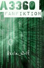 A3360 Fanfiktion by othergxrl