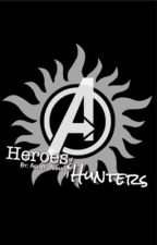 Heroes & Hunters || Avengers & Supernatural Crossover by Agent_Anna