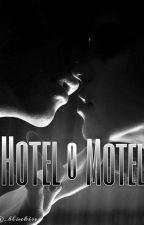 Hotel o Motel(*one●shot*) by 9Sugababes3
