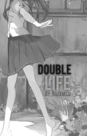 Double Life by BrixMcd