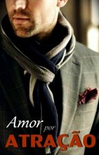 Amor Por Atração (CONCLUÍDO) #4 by dreamworkgirl