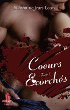 Coeurs écorchés (Sortie Officielle Le 31 Janvier. Numérique Et Broché)  by KeliaJl