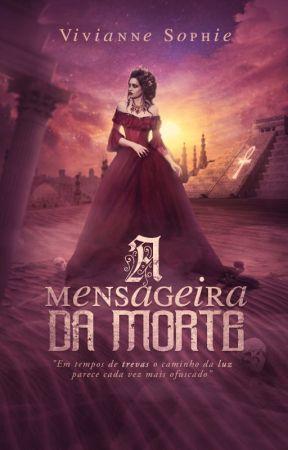 A Mensageira da Morte - Degustação by VivianneSophie3