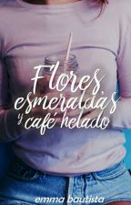 Flores, esmeraldas y café helado by Emmaaah1994