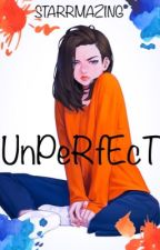 Unperfect by Starrmazing