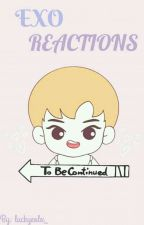 EXO reactions: ot12.♡ by luckyeolx_