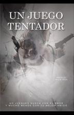 Un Juego Tentador by angievegajuligo