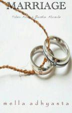 MARRIAGE (sekuel HEY VALERIE) by mellaadhyasta