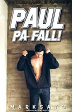 Paul, PA-FALL (COMPLETED) by imarksato
